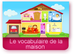 Le vocabulaire de la maison